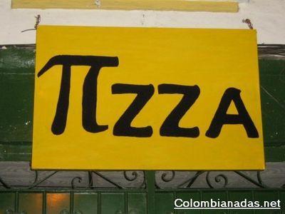Parece ser que el dueño de esta Pizzería es amante de las matematicas